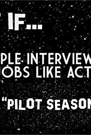 What If... People Interviewed for Jobs Like Actors - Pilots Poster