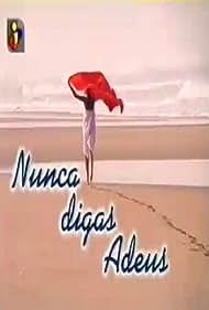 Nunca Digas Adeus (2001)