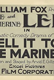 Tell It to the Marines (1918) - IMDb
