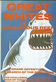 The Great Whites of Dangerous Reef Poster