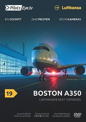 PilotsEYE.tv Boston A350: Lufthansa's next Topmodel