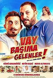 Vay Basima Gelenler(2013) Poster - Movie Forum, Cast, Reviews