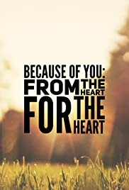 Because of You: From the Heart, for the Heart