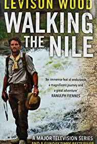 Walking the Nile (2015) Poster - TV Show Forum, Cast, Reviews