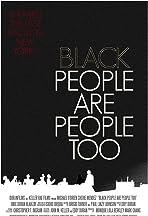 Black People Are People Too