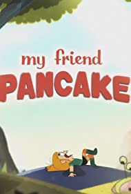 My Friend Pancake (2016)