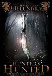 The Chronicles of Ollundra: Hunters Hunted Poster