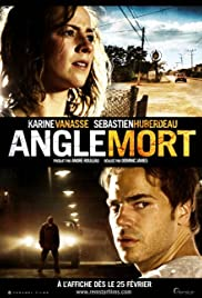 Angle mort (2011) Poster - Movie Forum, Cast, Reviews