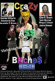 CraZy A$$ B!tche$ Poster