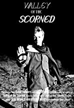 Valley of the Scorned