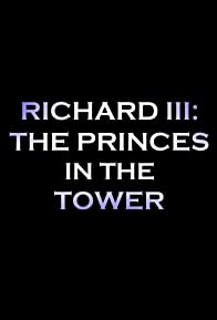 Primary photo for Richard III: The Princes in the Tower