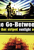 The Go-Betweens: That Striped Sunlight Sound