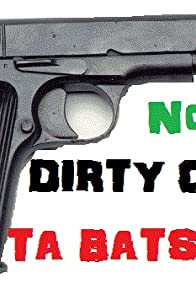 Primary photo for Dirty Cops-Ta Batsonia No.3