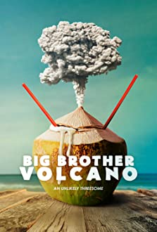 Big Brother Volcano (2017)