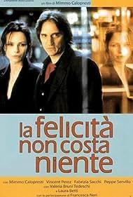 La felicità non costa niente (2003)