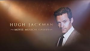 Hugh Jackman: Movie Musical Greats