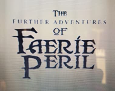 Watch imax movies The Further Adventures of Faerie Peril [mpg]
