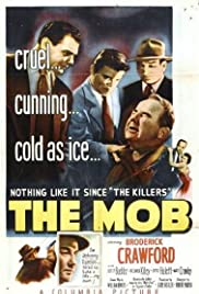 The Mob (1951) Poster - Movie Forum, Cast, Reviews