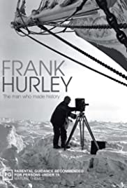 Frank Hurley: The Man Who Made History Poster