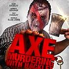 Garrett Graham, Trey Huguley, Allen Hackley, and Michelle Ellen Jones in Axe Murdering with Hackley (2016)