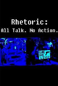 Rhetoric: All Talk. No Action. (2017)