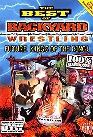 The Best of Backyard Wrestling: Volume 1 (Video 2001) - IMDb