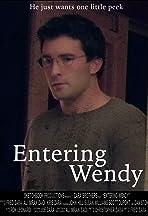 Entering Wendy