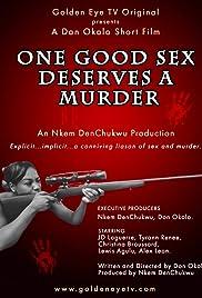 One Good Sex Deserves a Murder Poster