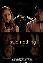 I Said Nothing