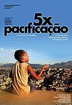 5x Pacificação
