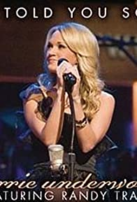 Primary photo for Carrie Underwood & Randy Travis: I Told You So - Live
