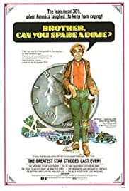 Brother Can You Spare a Dime (1975) Poster - Movie Forum, Cast, Reviews