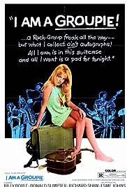 I Am a Groupie(1970) Poster - Movie Forum, Cast, Reviews