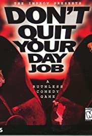 Don't Quit Your Day Job Poster