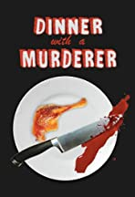 Dinner with a Murderer
