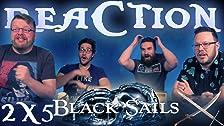 Black Sails 2x5 REAZIONE !!