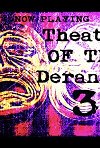 Primary photo for Theatre of the Deranged III