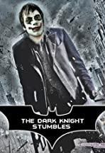 The Dark Knight Stumbles