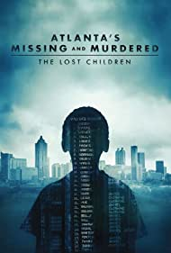 Atlanta's Missing and Murdered: The Lost Children (2020)