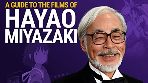 A Guide to the Films of Hayao Miyazaki