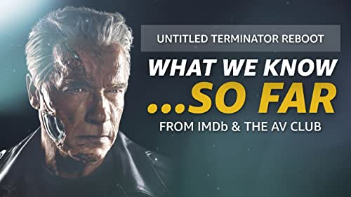What We Know About 'Terminator: Dark Fate' ... So Far