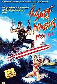 Surf Nazis Must Die(1987) Poster - Movie Forum, Cast, Reviews