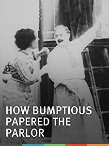 New movies 2017 free downloads How Bumptious Papered the Parlor [BDRip]