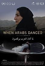 When Arabs Danced