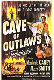 Cave of Outlaws(1951) Poster - Movie Forum, Cast, Reviews