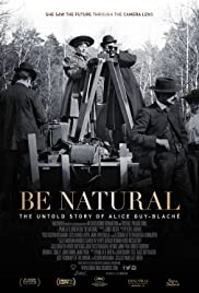 Be Natural The Untold Story of Alice Guy Blaché