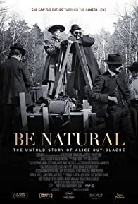 Primary photo for Be Natural: The Untold Story of Alice Guy-Blaché