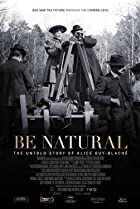 Be Natural: The Untold Story of Alice Guy-Blaché (2018) Poster
