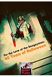 For the Love of the Boogeyman: 40 Years of Halloween