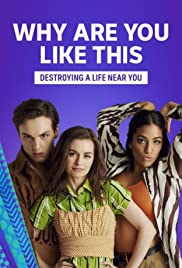 Why Are You Like This? Poster